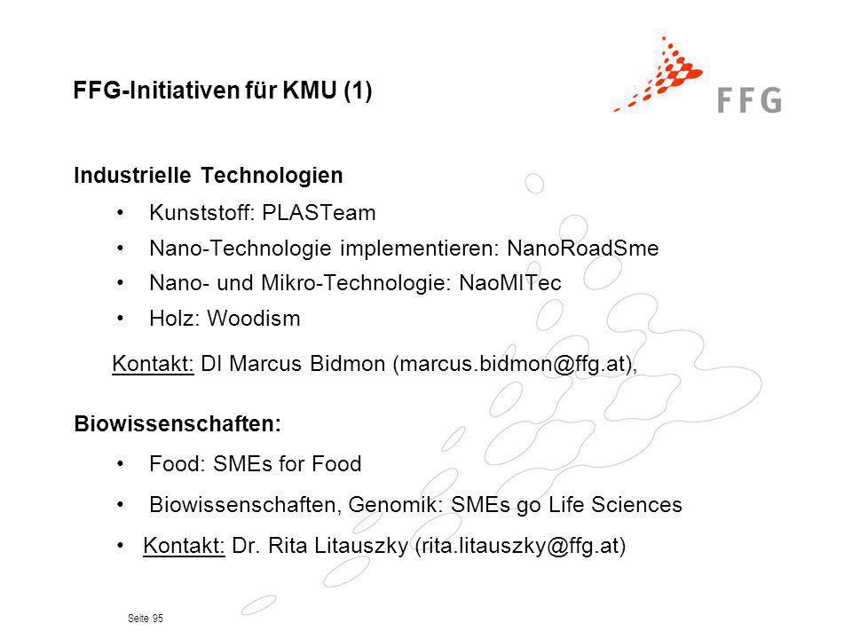 Seite 95 FFG-Initiativen für KMU (1) Industrielle Technologien Kunststoff: PLASTeam Nano-Technologie implementieren: NanoRoadSme Nano- und Mikro-Techn