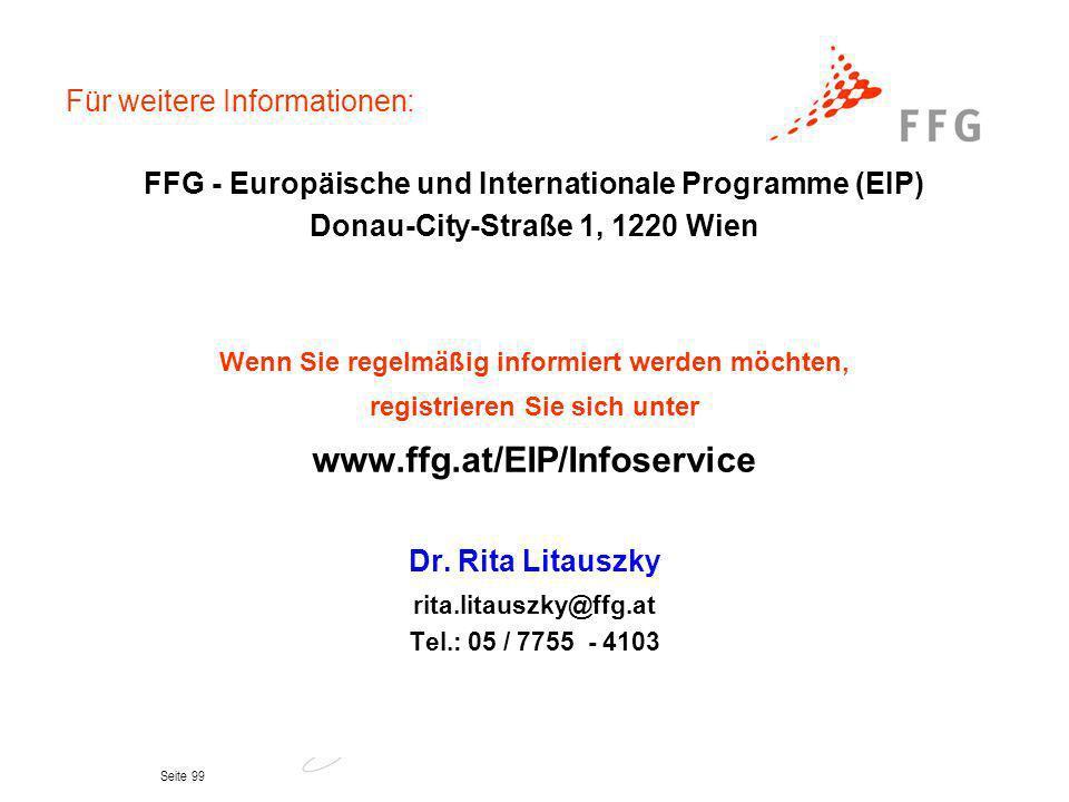 Seite 99 Für weitere Informationen: FFG - Europäische und Internationale Programme (EIP) Donau-City-Straße 1, 1220 Wien Wenn Sie regelmäßig informiert