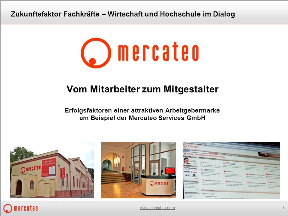 www.mercateo.com1 Vom Mitarbeiter zum Mitgestalter Erfolgsfaktoren einer attraktiven Arbeitgebermarke am Beispiel der Mercateo Services GmbH Zukunftsf