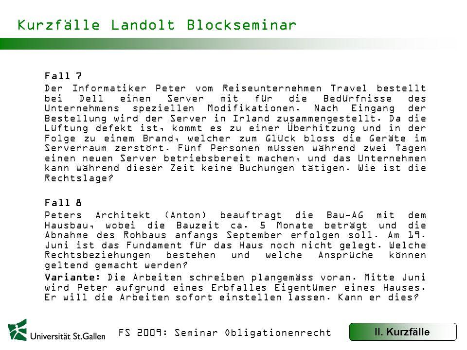 FS 2009: Seminar Obligationenrecht Kurzfälle Landolt Blockseminar Fall 9 Der bauleitende Architekt von Herrn Müller beauftragt die Hochbau-AG mit dem Hausbau.