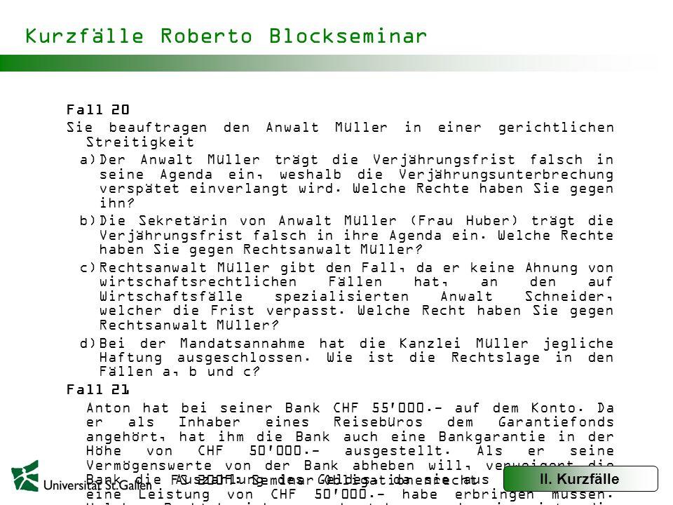FS 2009: Seminar Obligationenrecht Kurzfälle Roberto Blockseminar Fall 22 Frau Sorglos verlor vor drei Monaten ihren geliebten Ehemann.