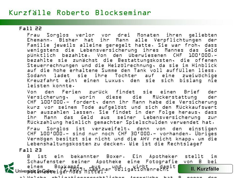 FS 2009: Seminar Obligationenrecht Kurzfälle Roberto Blockseminar Fall 24 Anton übernachtet im Hotel Alpha.