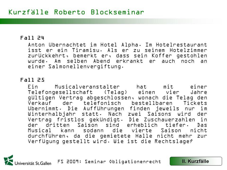 FS 2009: Seminar Obligationenrecht Komplexere Fälle Roberto Blockseminar Fall 26: IT-Probleme Anton, IT-Verantwortlicher bei der Alpha AG, beschliesst, für sein Unternehmen eine neue EDV-Anlage zu erwerben.