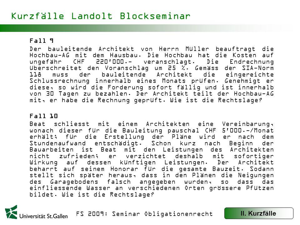 FS 2009: Seminar Obligationenrecht Kurzfälle Landolt Blockseminar Fall 11 Im fertiggestellten Einfamilienhaus von Anton sind Bodenplatten im falschen Farbton verlegt worden.