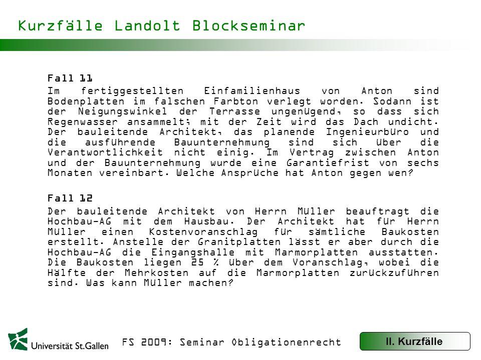 FS 2009: Seminar Obligationenrecht Komplexere Fälle Landolt Blockseminar Fall 13: Wintergarten Herr Sommermatten (S) möchte sein Einfamilienhaus mit einem Wintergarten verschönern.