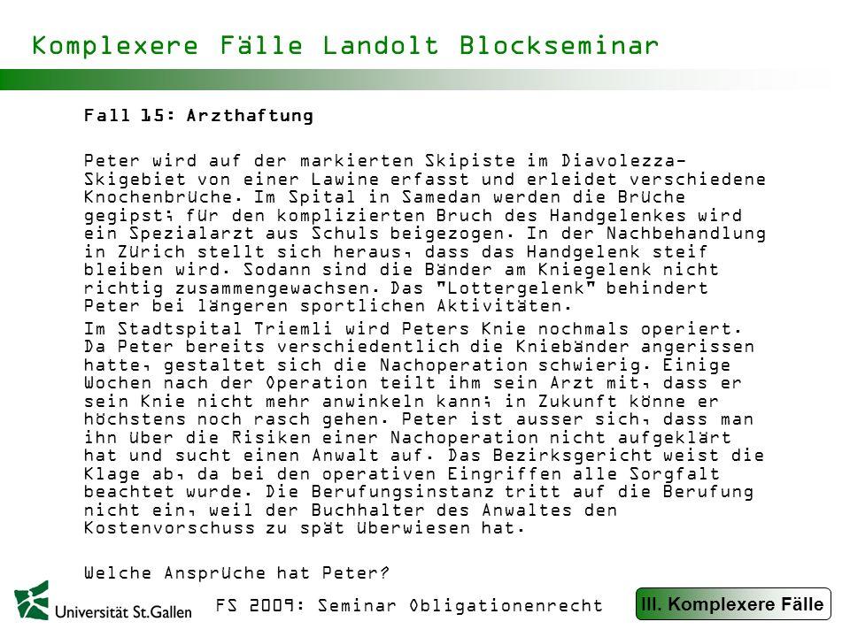 FS 2009: Seminar Obligationenrecht Komplexere Fälle Landolt Blockseminar Fall 16: Der Hausbau Peter beabsichtigt, ein Haus zu bauen.