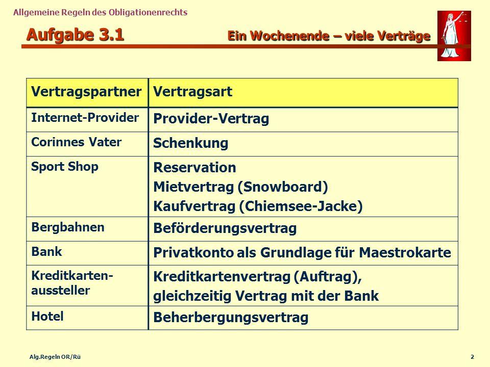 13Alg.Regeln OR/Rü Allgemeine Regeln des Obligationenrechts Aufgabe 3.10 Sicherungsmittel 1.