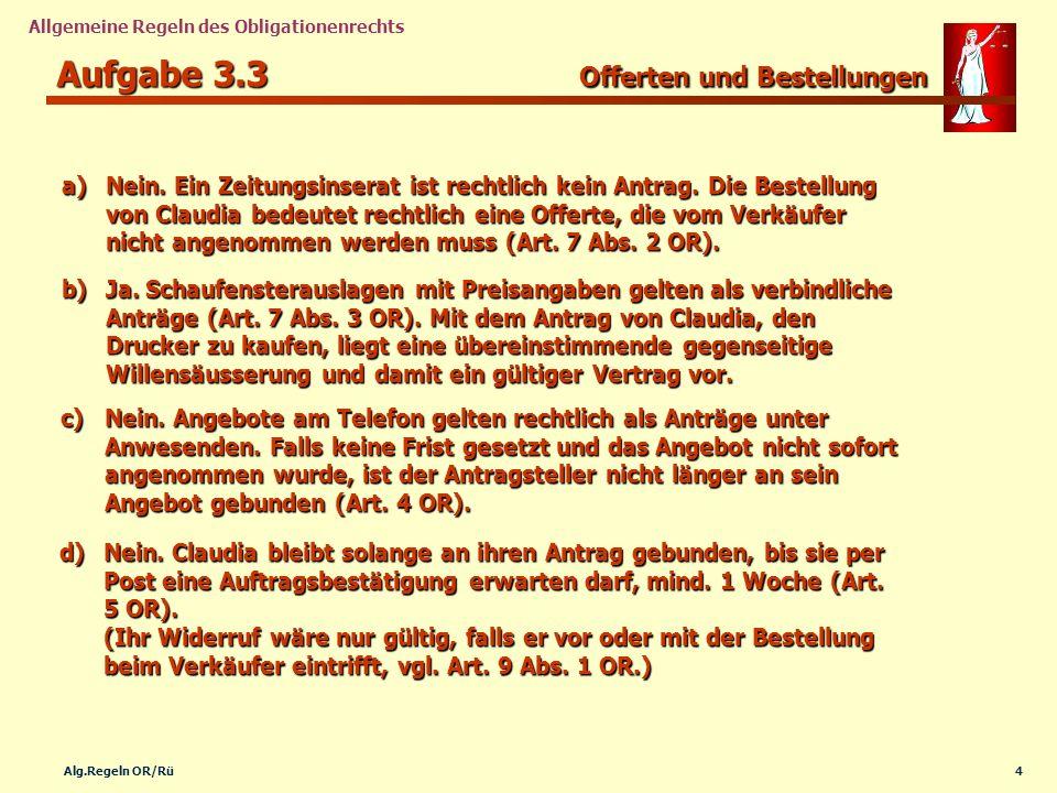 15Alg.Regeln OR/Rü Allgemeine Regeln des Obligationenrechts Aufgabe 3.12 Haftung des Tierhaltes Rechtlich bedeutsame Merkmale des Tatbestandes.