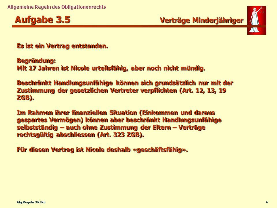 7Alg.Regeln OR/Rü Allgemeine Regeln des Obligationenrechts Aufgabe 3.6 Vollmacht überschritten.