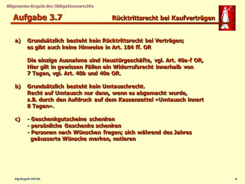 9Alg.Regeln OR/Rü Allgemeine Regeln des Obligationenrechts Aufgabe 3.8 Absichtliche Täuschung.