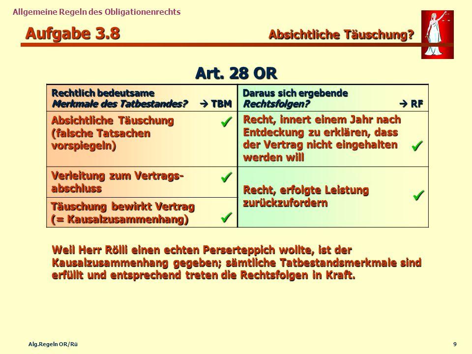 9Alg.Regeln OR/Rü Allgemeine Regeln des Obligationenrechts Aufgabe 3.8 Absichtliche Täuschung? Rechtlich bedeutsame Merkmale des Tatbestandes? TBM Dar