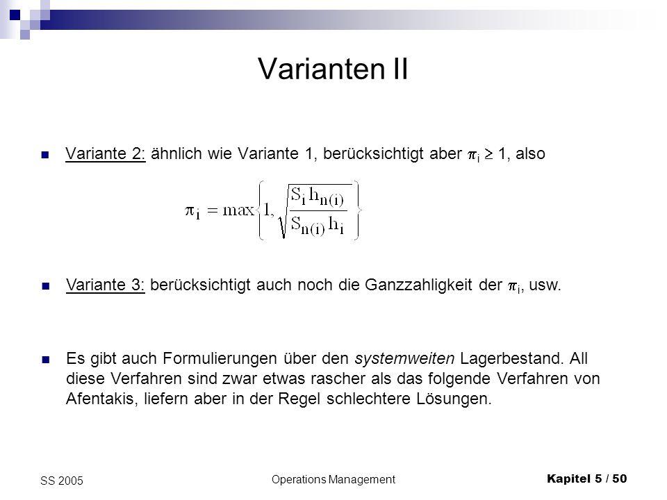 Operations ManagementKapitel 5 / 51 SS 2005 5.3.1.4 Verfahren von Afentakis Es gibt eine Vielzahl an Heuristiken, die man nach folgendem Gesichtspunkt einteilen kann: erzeugnisorientierte Dekomposition: man betrachtet unabhängige Einproduktmodelle, die dann eventuell (z.B.