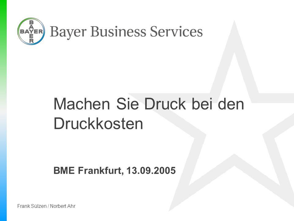 Frank Sülzen / Norbert Ahr Machen Sie Druck bei den Druckkosten BME Frankfurt, 13.09.2005