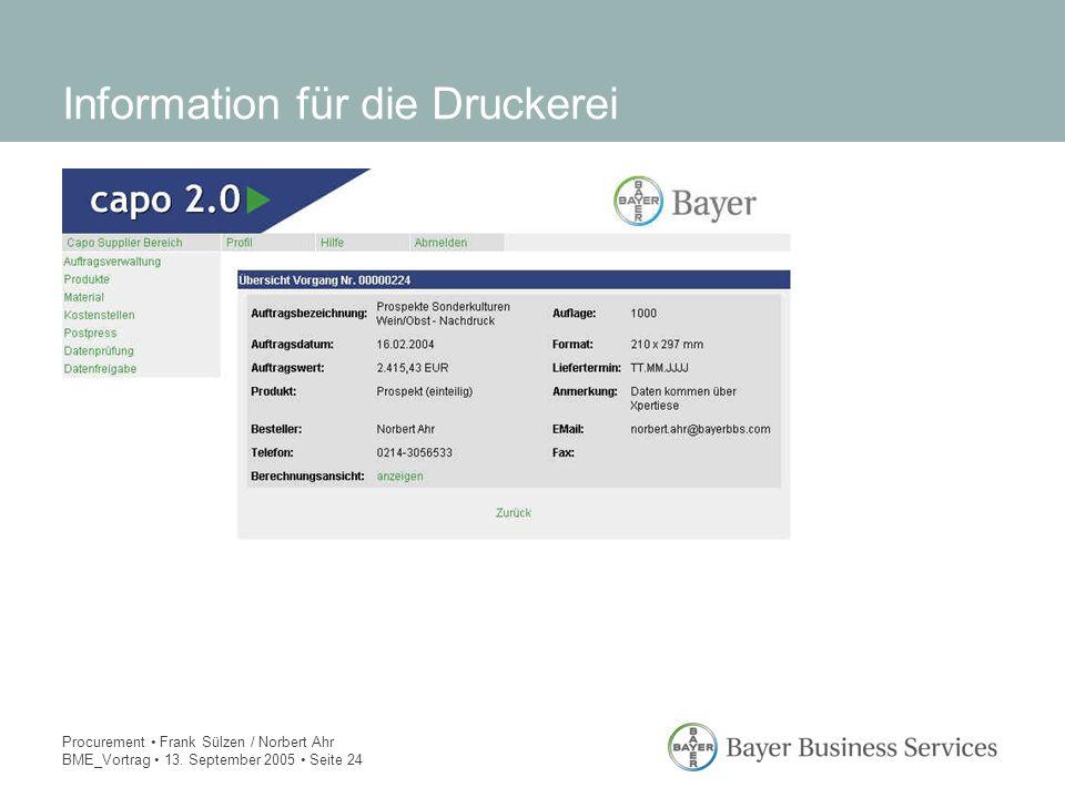 Procurement Frank Sülzen / Norbert Ahr BME_Vortrag 13. September 2005 Seite 24 Information für die Druckerei
