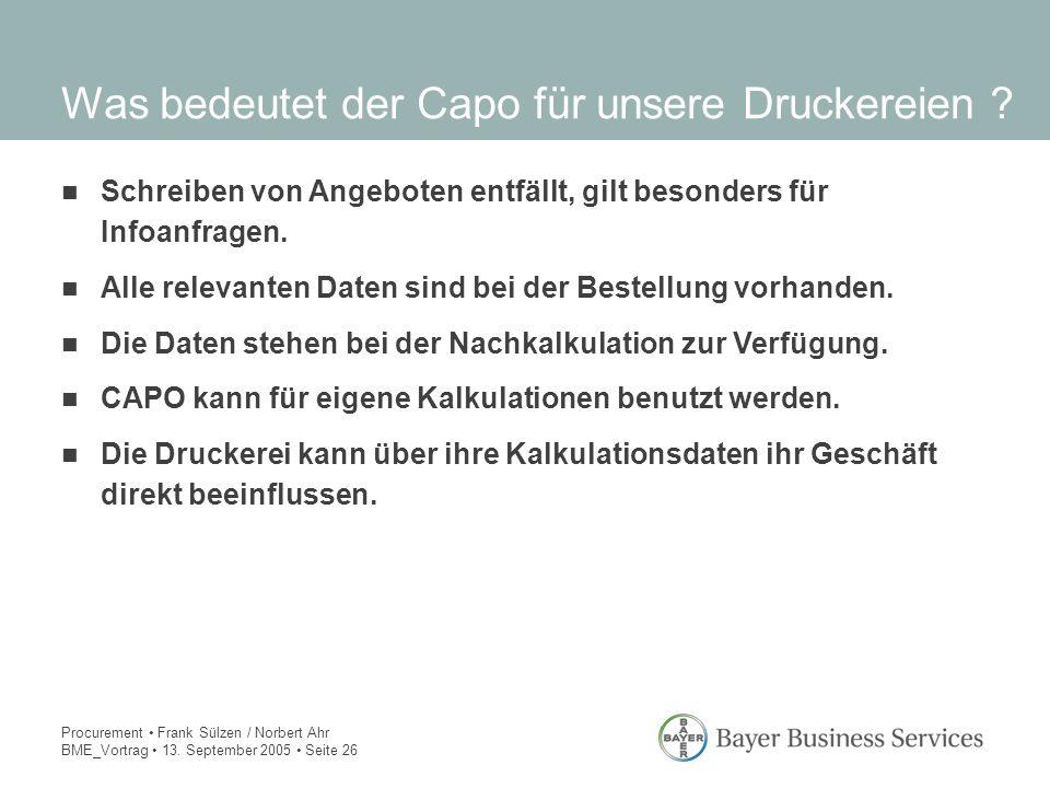 Procurement Frank Sülzen / Norbert Ahr BME_Vortrag 13. September 2005 Seite 26 Was bedeutet der Capo für unsere Druckereien ? Schreiben von Angeboten