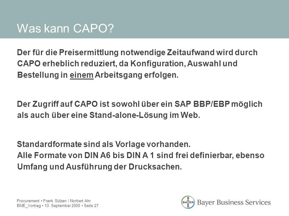 Procurement Frank Sülzen / Norbert Ahr BME_Vortrag 13. September 2005 Seite 27 Der für die Preisermittlung notwendige Zeitaufwand wird durch CAPO erhe