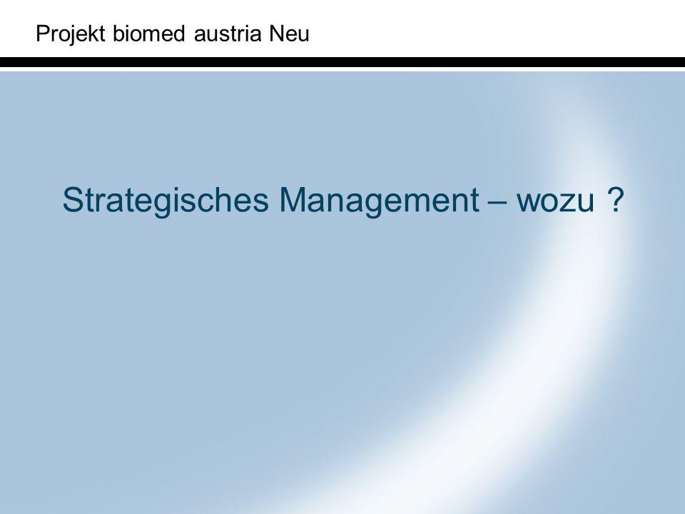 Projekt biomed austria Neu Strategisches Management – wozu ?