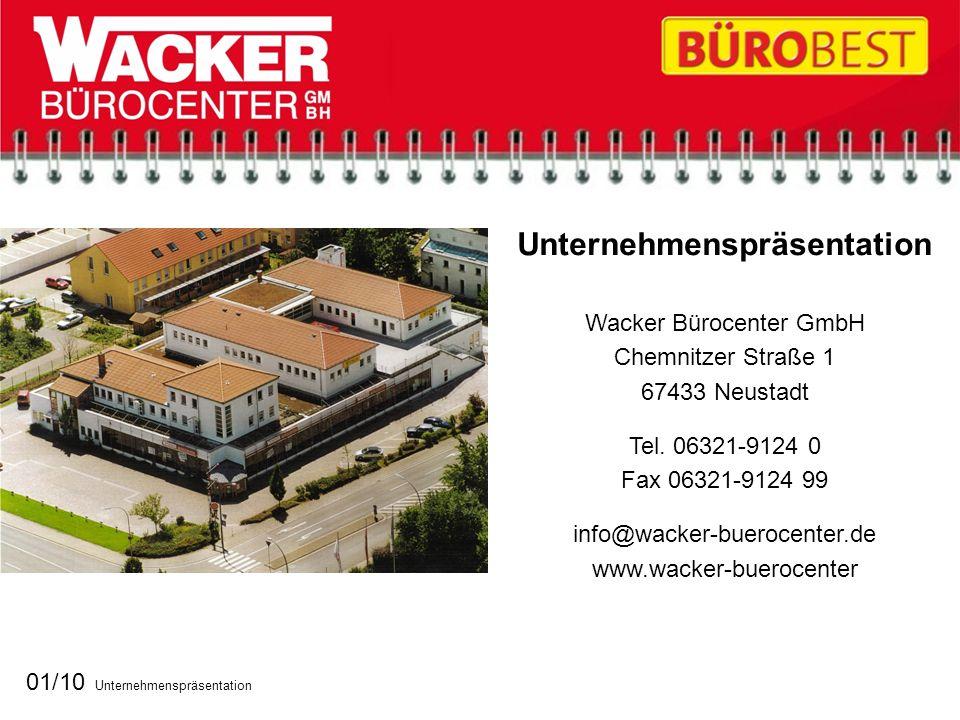 Unternehmenspräsentation Wacker Bürocenter GmbH Chemnitzer Straße 1 67433 Neustadt Tel. 06321-9124 0 Fax 06321-9124 99 info@wacker-buerocenter.de www.