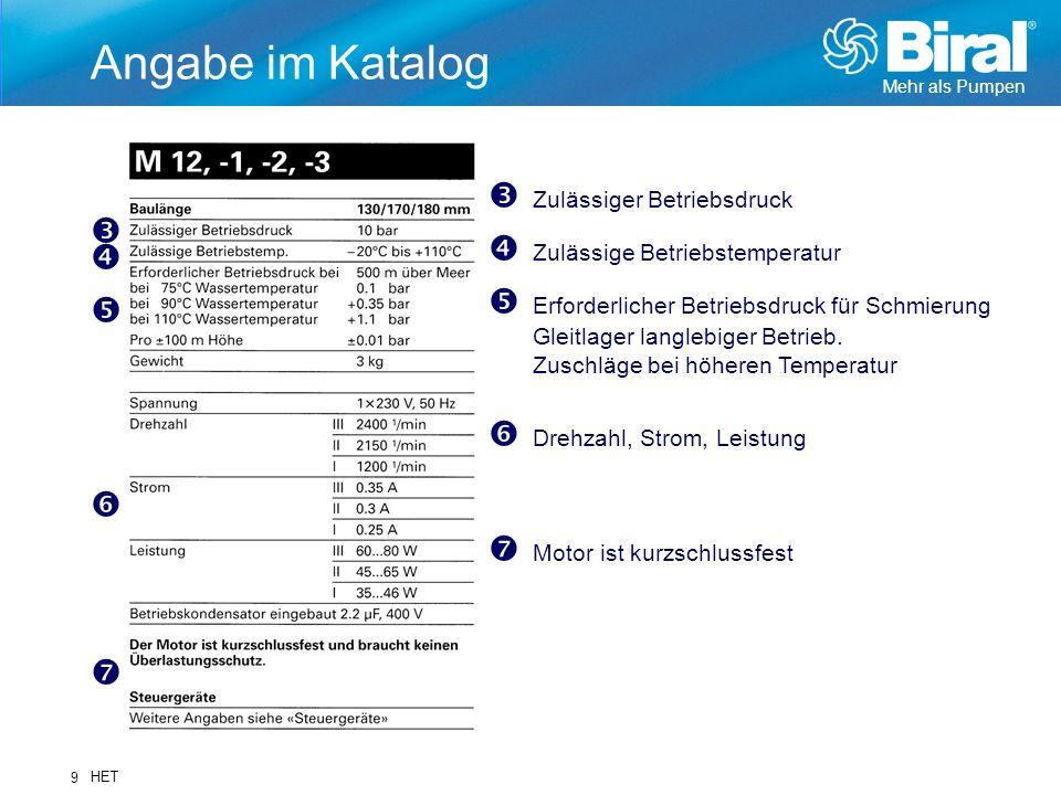 Mehr als Pumpen HET 9 Angabe im Katalog Zulässiger Betriebsdruck Zulässige Betriebstemperatur Erforderlicher Betriebsdruck für Schmierung Gleitlager l
