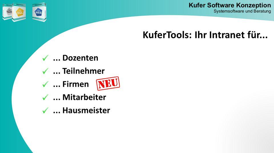 ... Dozenten... Teilnehmer... Firmen... Mitarbeiter... Hausmeister KuferTools: Ihr Intranet für...