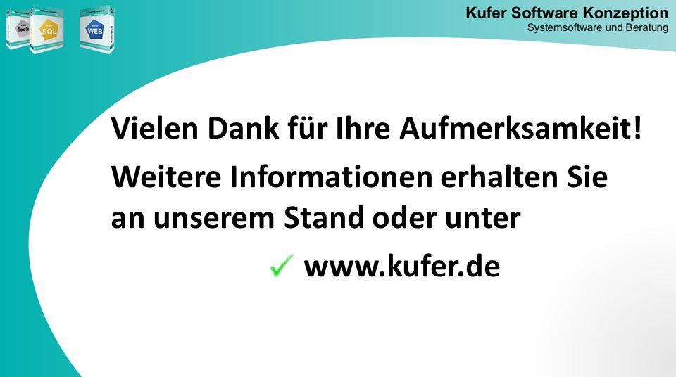 Vielen Dank für Ihre Aufmerksamkeit! Weitere Informationen erhalten Sie an unserem Stand oder unter www.kufer.de