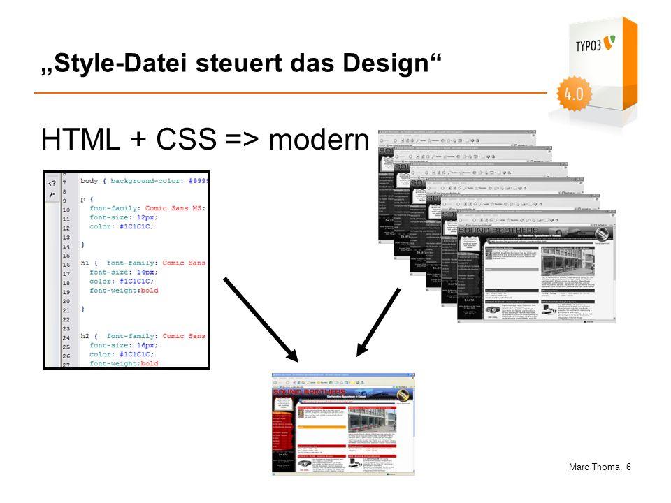 Marc Thoma, 7 CSS (Style Sheets) CSS oder Cascading Style Sheets ist eine Sprache zum Formatieren von HTML/XHTML-Elementen.
