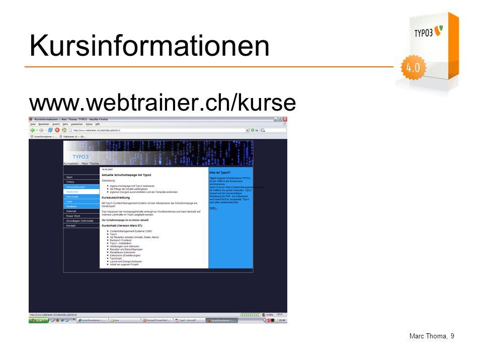 Marc Thoma, 20 ab ins Backend… …aber als Administrator… www.homepagestaltung.ch/test.../typo3 Benutzer: admin1 / admin2 Passwort: admin1 / admin2 -> Passworte sofort ändern.