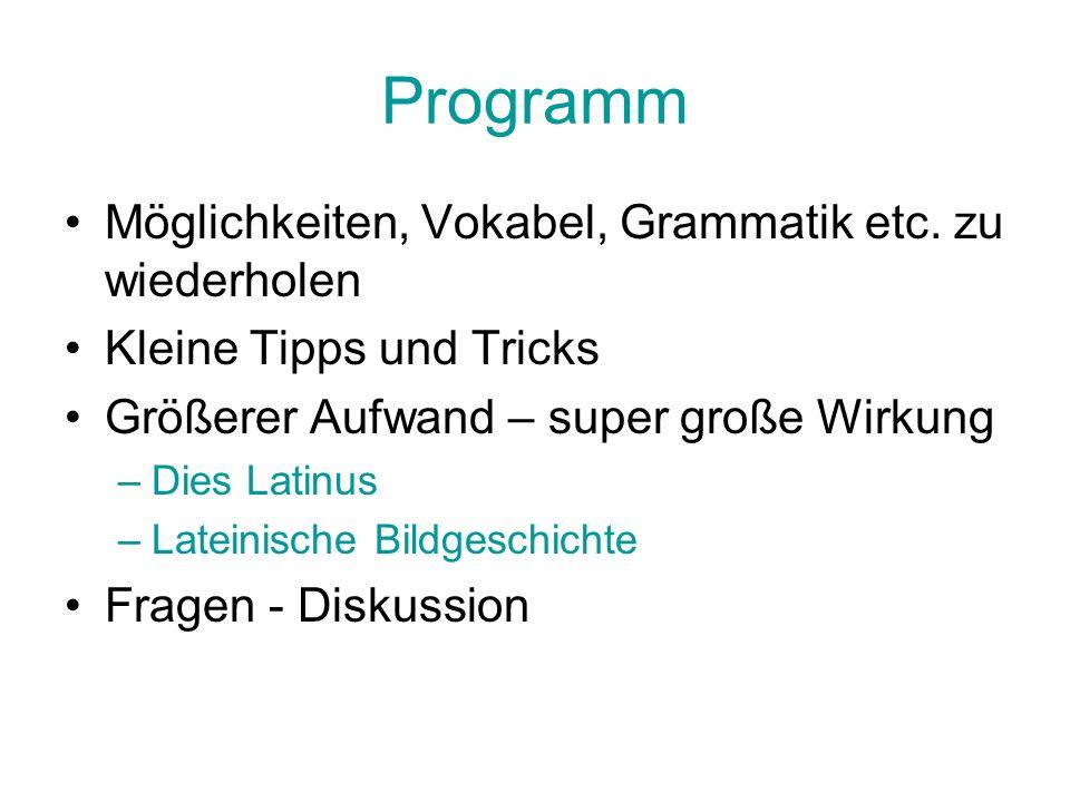 Kleine Tipps und Tricks HÜ-Liste / HÜ-Joker Shortcard (www.shortcard.com)www.shortcard.com (echte) Millionenshow zur Auflockerung Iuvenis und Adulescens, 16 für 6 Hefte HP Martin Wöber http://home.schule.at/cometo/latein- griechischhttp://home.schule.at/cometo/latein- griechisch Braumüller-Website (z.B.