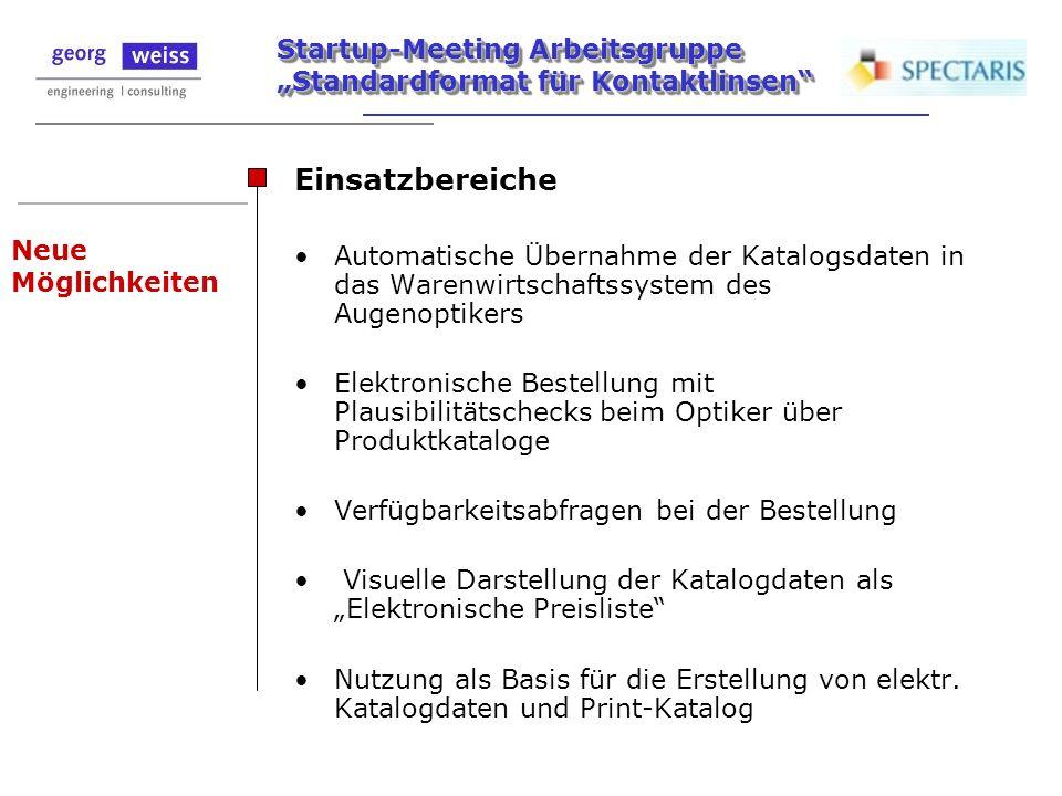 Startup-Meeting Arbeitsgruppe Standardformat für Kontaktlinsen Neue Möglichkeiten Einsatzbereiche Automatische Übernahme der Katalogsdaten in das Ware