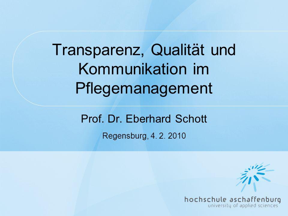 Transparenz, Qualität und Kommunikation im Pflegemanagement Prof.
