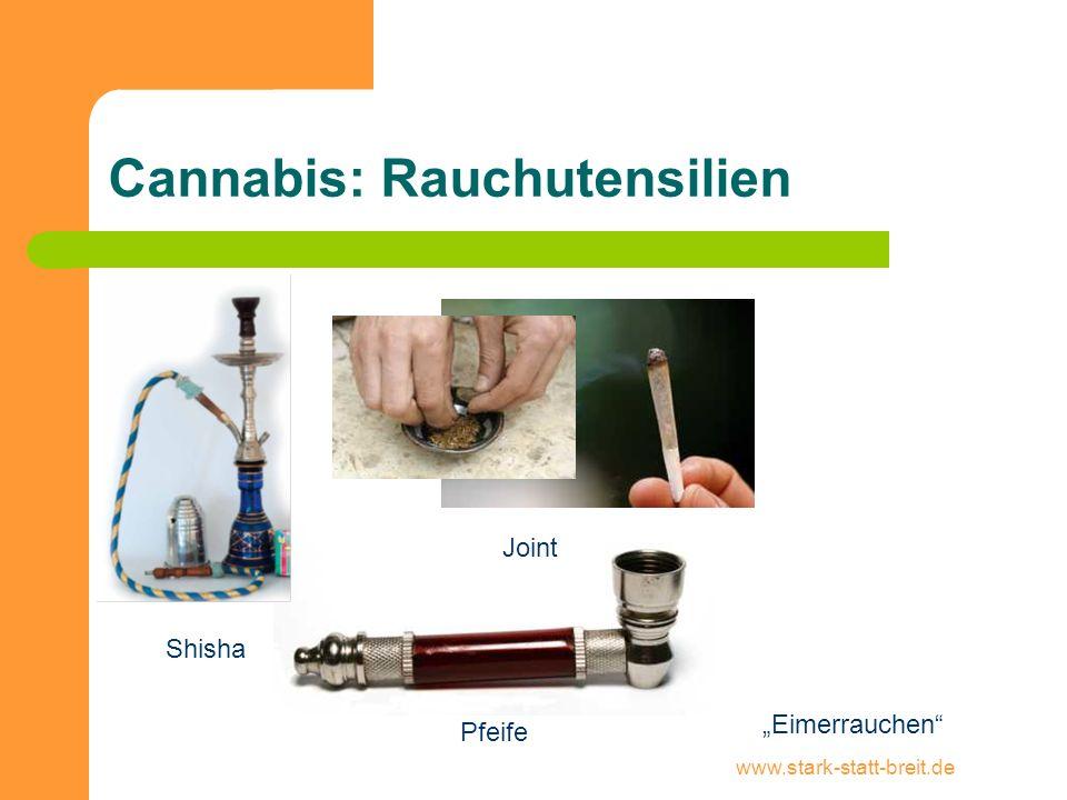 www.stark-statt-breit.de Cannabis: Rauchutensilien Shisha Joint Pfeife Eimerrauchen