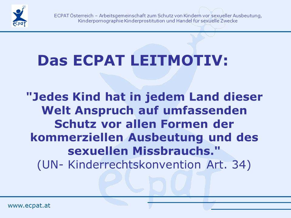 ECPAT Österreich – Arbeitsgemeinschaft zum Schutz von Kindern vor sexueller Ausbeutung, Kinderpornographie Kinderprostitution und Handel für sexuelle