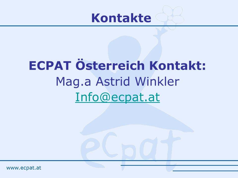 ECPAT Österreich Kontakt: Mag.a Astrid Winkler Info@ecpat.at Kontakte