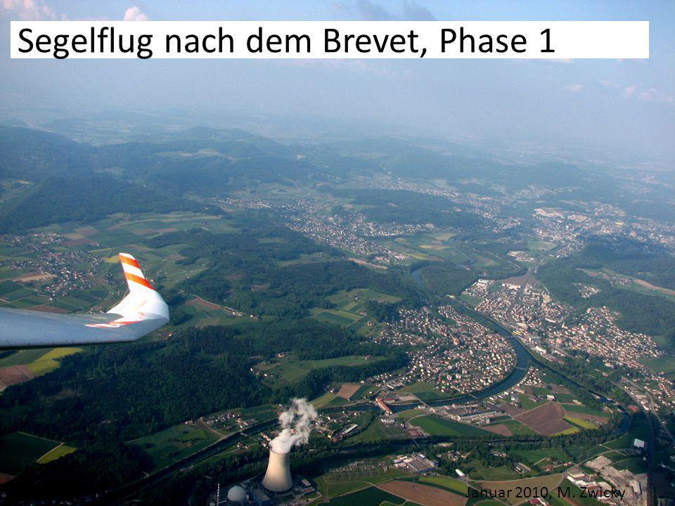 Segelflug nach dem Brevet, Phase 1 Januar 2010, M. Zwicky