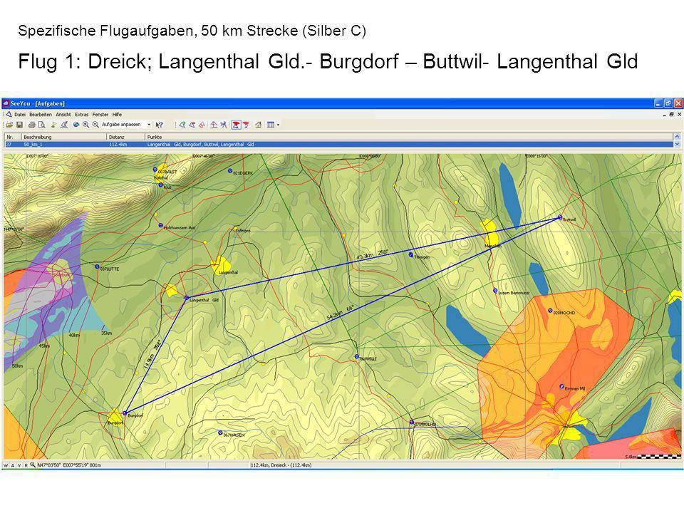 Spezifische Flugaufgaben, 50 km Strecke (Silber C) Flug 1: Dreick; Langenthal Gld.- Burgdorf – Buttwil- Langenthal Gld