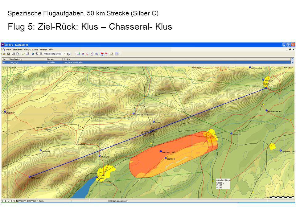 Spezifische Flugaufgaben, 50 km Strecke (Silber C) Flug 5: Ziel-Rück: Klus – Chasseral- Klus