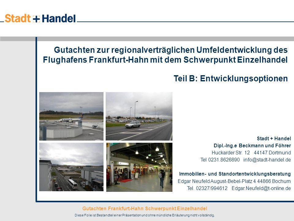 Gutachten Frankfurt-Hahn Schwerpunkt Einzelhandel Diese Folie ist Bestandteil einer Präsentation und ohne mündliche Erläuterung nicht vollständig. Sta