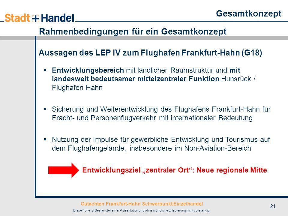 Gutachten Frankfurt-Hahn Schwerpunkt Einzelhandel Diese Folie ist Bestandteil einer Präsentation und ohne mündliche Erläuterung nicht vollständig. 21