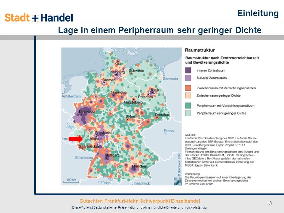 Gutachten Frankfurt-Hahn Schwerpunkt Einzelhandel Diese Folie ist Bestandteil einer Präsentation und ohne mündliche Erläuterung nicht vollständig. 3 L