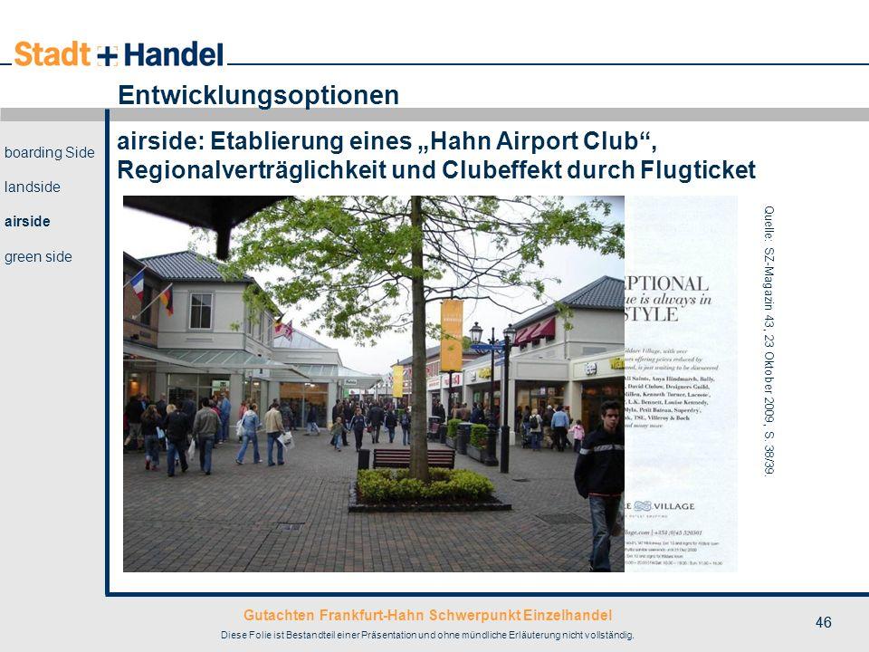 Gutachten Frankfurt-Hahn Schwerpunkt Einzelhandel Diese Folie ist Bestandteil einer Präsentation und ohne mündliche Erläuterung nicht vollständig. Que