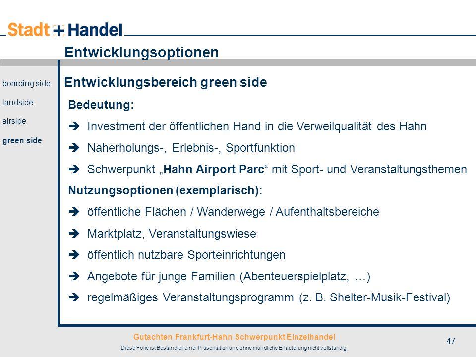 Gutachten Frankfurt-Hahn Schwerpunkt Einzelhandel Diese Folie ist Bestandteil einer Präsentation und ohne mündliche Erläuterung nicht vollständig. 47