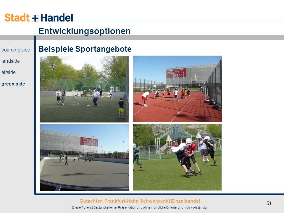 Gutachten Frankfurt-Hahn Schwerpunkt Einzelhandel Diese Folie ist Bestandteil einer Präsentation und ohne mündliche Erläuterung nicht vollständig. 51