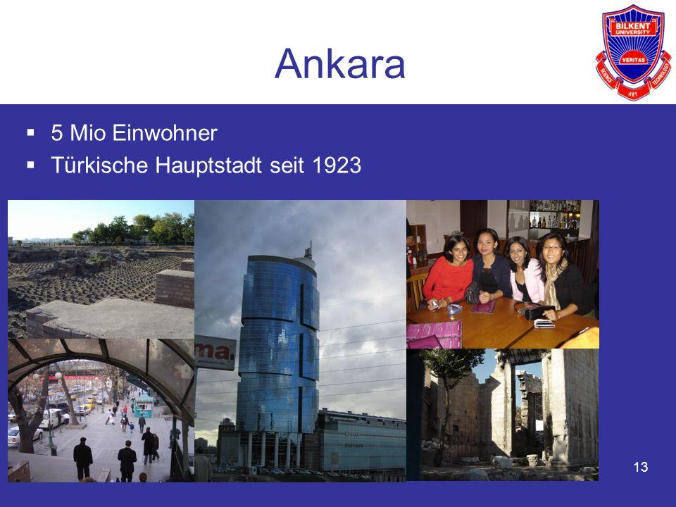 13 Ankara 5 Mio Einwohner Türkische Hauptstadt seit 1923