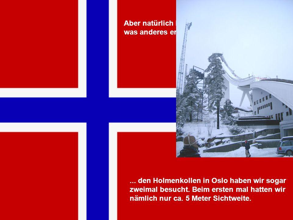 Aber natürlich haben wir in Oslo auch noch was anderes erlebt...... den Holmenkollen in Oslo haben wir sogar zweimal besucht. Beim ersten mal hatten w