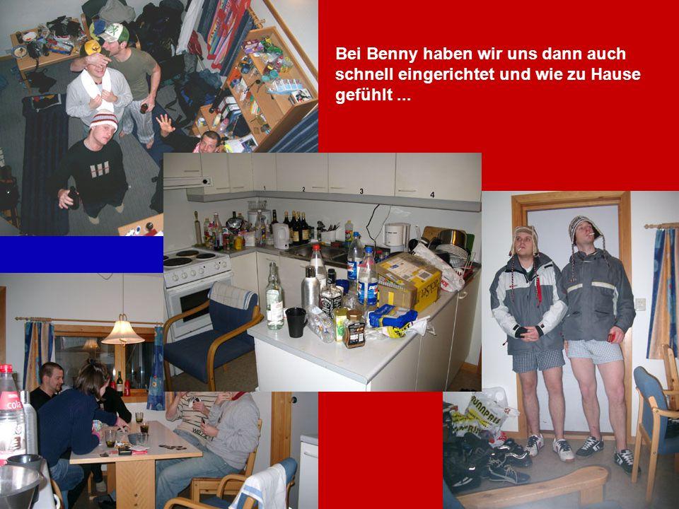 Bei Benny haben wir uns dann auch schnell eingerichtet und wie zu Hause gefühlt...