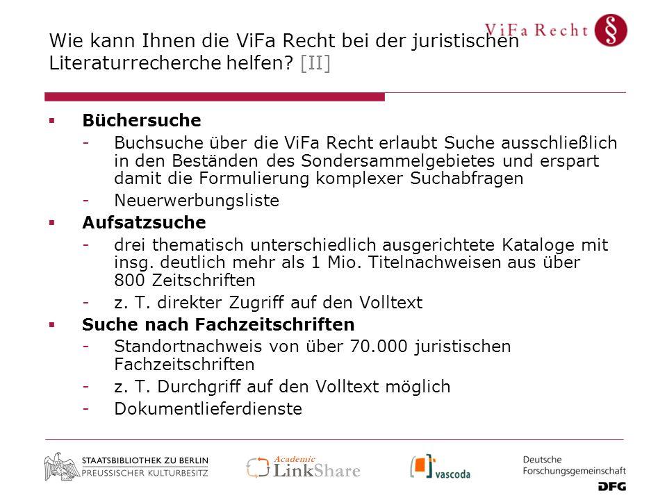 Wie kann Ihnen die ViFa Recht bei der juristischen Literaturrecherche helfen? [II] Büchersuche -Buchsuche über die ViFa Recht erlaubt Suche ausschließ
