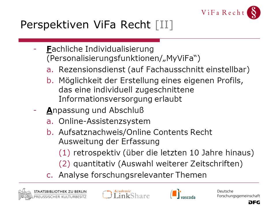 Perspektiven ViFa Recht [II] -Fachliche Individualisierung (Personalisierungsfunktionen/MyViFa) a.Rezensionsdienst (auf Fachausschnitt einstellbar) b.