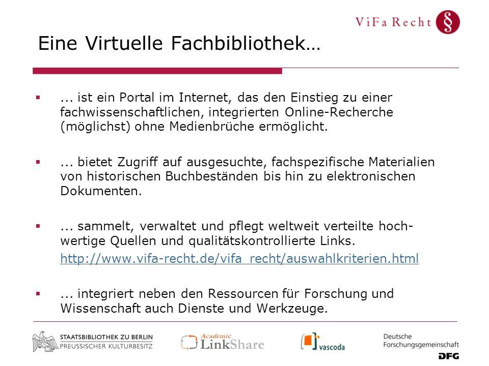 Eine Virtuelle Fachbibliothek…... ist ein Portal im Internet, das den Einstieg zu einer fachwissenschaftlichen, integrierten Online-Recherche (möglich