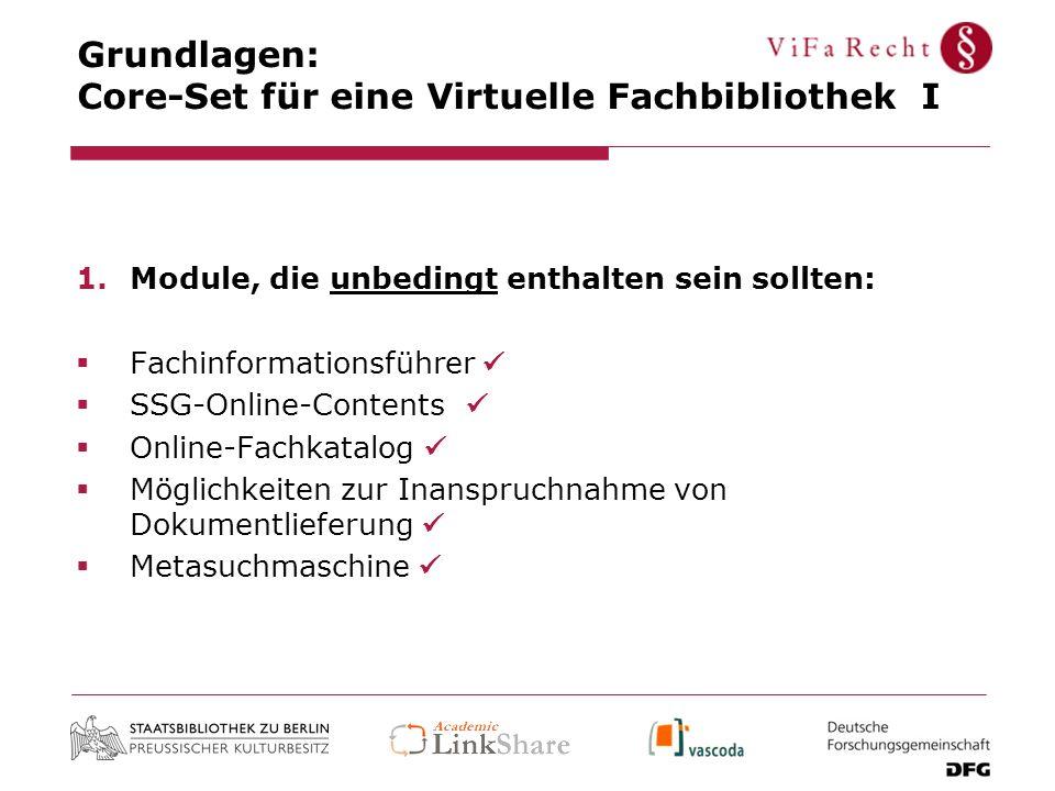Grundlagen: Core-Set für eine Virtuelle Fachbibliothek I 1.Module, die unbedingt enthalten sein sollten: Fachinformationsführer SSG-Online-Contents On
