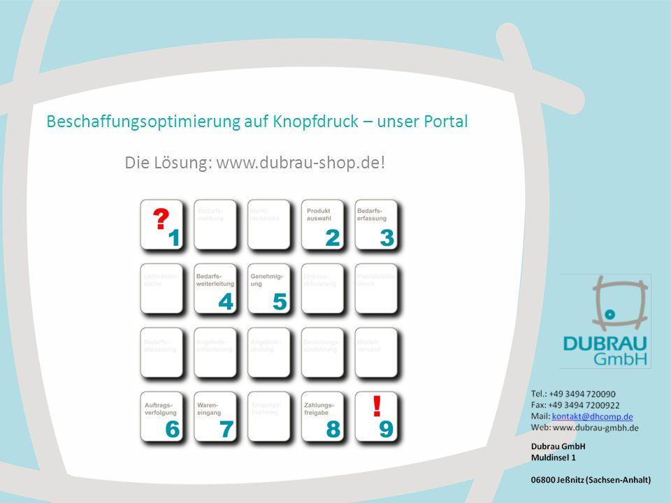 Beschaffungsoptimierung auf Knopfdruck – unser Portal Die Lösung: www.dubrau-shop.de!